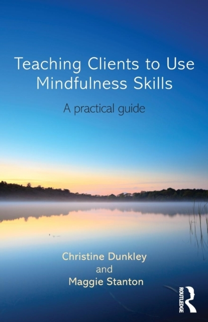 Teaching Clients to Use Mindfulness Skil