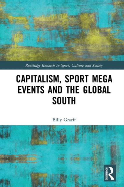 Capitalism, Sport Mega Events and the Gl