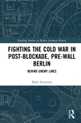 Fighting the Cold War in Post-Blockade,