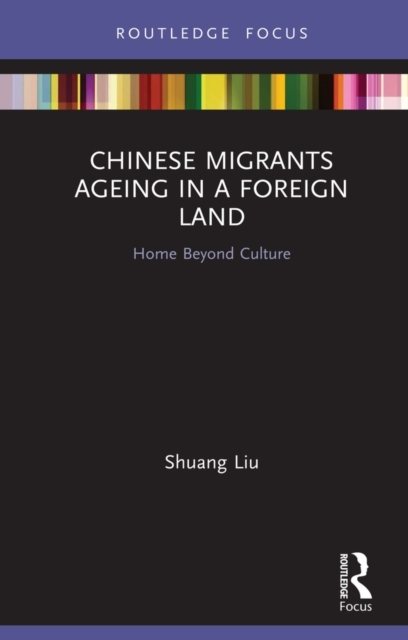 Chinese Migrants Ageing in a Foreign Lan