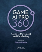 Game AI Pro 360: Guide to Movement and P