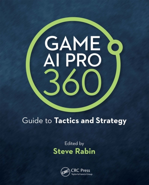 Game AI Pro 360: Guide to Tactics and St