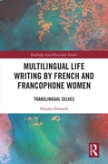 Multilingual Life Writing by French and