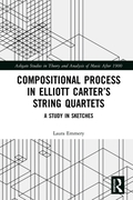 Compositional Process in Elliott Carter'