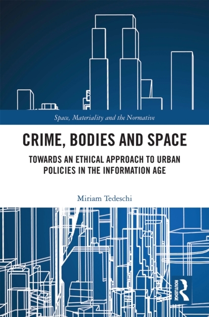 Crime, Bodies and Space
