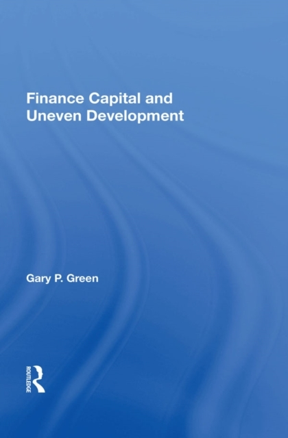 Finance Capital And Uneven Development