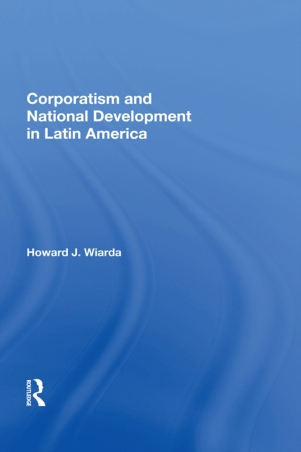 Corporatism And National Development In