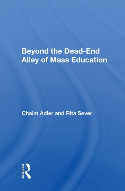 Beyond The Dead-end Alley Of Mass Educat