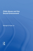 Child Abuse And The Social Environment