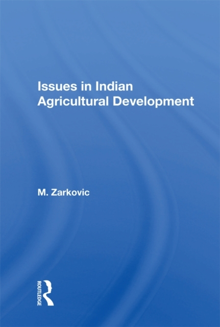 Issues In Indian Agricultural Developmen