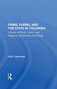 Firms, Farms, And The State In Colombia