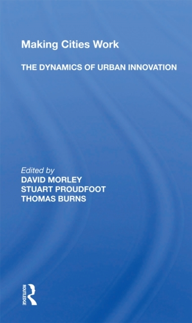 Making Cities Work: The Dynamics Of Urba