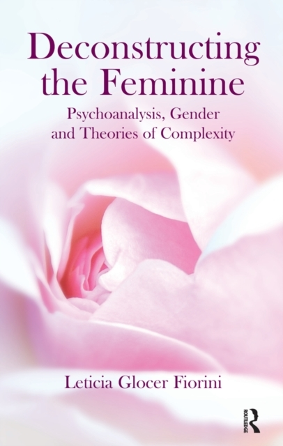 Deconstructing the Feminine
