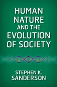 Human Nature and the Evolution of Societ