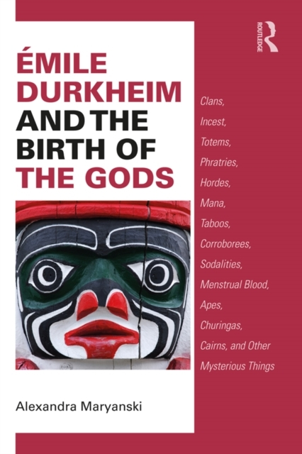 Emile Durkheim and the Birth of the Gods