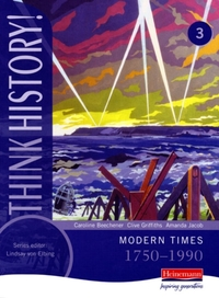 Think History: Modern Times 1750-1990 Co