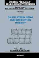 Elastic Strain Fields and Dislocation Mo