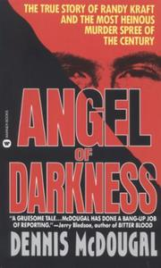 Angel of Darkness: The True Story of Randy Kraft and the Mo