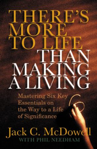 There's More to Life than Making a Livin: Mastering Six Key Essentials on the Way