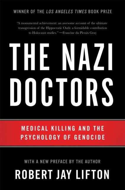 The Nazi Doctors (Revised Edition)