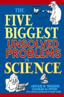 Five Biggest Unsolved Problems in Scienc