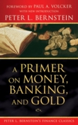 Primer on Money, Banking, and Gold (Pete