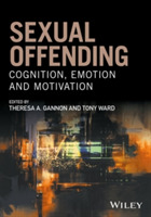 Sexual Offending - Cognition, Emotion an