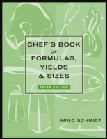 Chef's Book of Formulas, Yields, and Siz