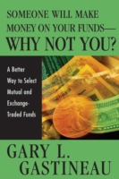 Someone Will Make Money on Your Funds -