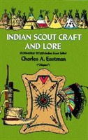 Indian Scoutcraft and Lore