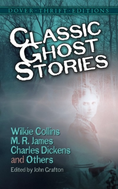 Classic Ghost Stories by Wilkie Collins,