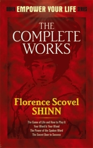 The Complete Works of Florence Scovel Sh