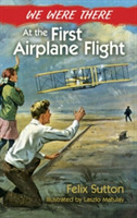 We Were There at the First Airplane Flig