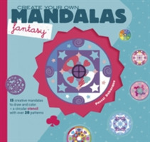 Create Your Own Mandalas -- Fantasy