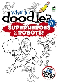 What to Doodle? Jr.--Robots and Superher