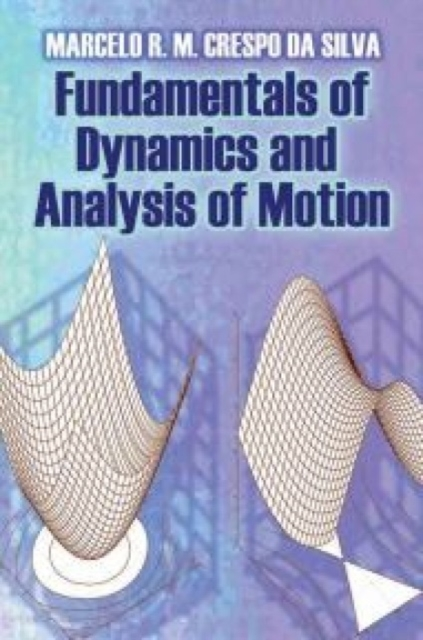 Fundamentals of Dynamics and Analysis of