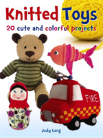 Knitted Toys: 20 cute and colorful proje