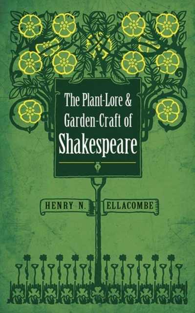 Plant-Lore and Garden-Craft of Shakespea