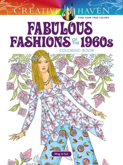 Creative Haven Fabulous Fashions of the