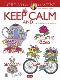 Creative Haven Keep Calm And... Coloring