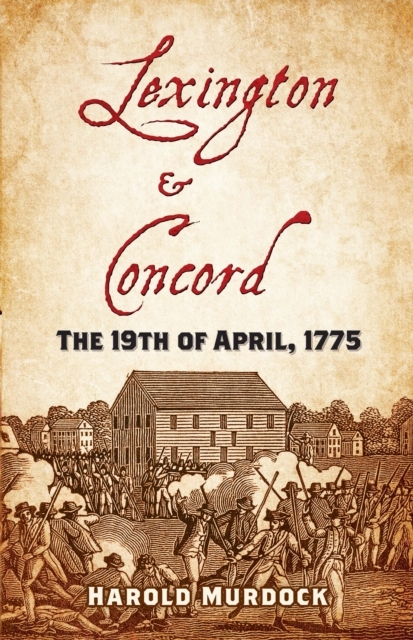 Lexington and Concord: The 19th of April