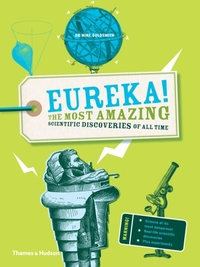 Eureka!: The Most Amazing Scientific Discoveries