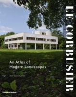 Le Corbusier: An Atlas of Modern Landsca