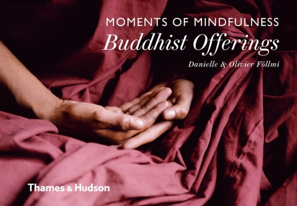 Moments of Mindfulness: Buddhist Offerin