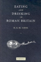 Eating and Drinking in Roman Britain