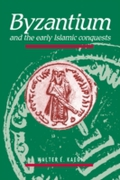 Byzantium and the Early Islamic Conquest