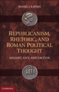 Republicanism, Rhetoric, and Roman Polit