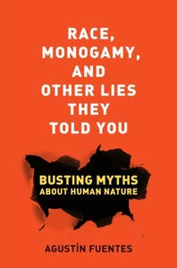 Race, Monogamy, and Other Lies They Told