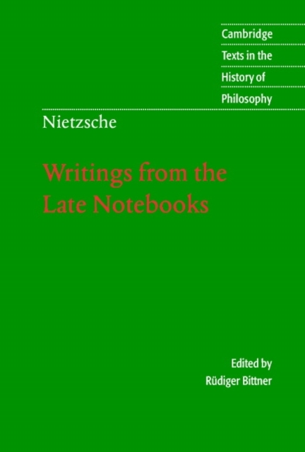 Nietzsche: Writings from the Late Notebo