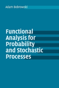 Functional Analysis for Probability and
